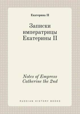 Notes of Empress Catherine the 2nd