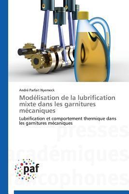 Modélisation de la Lubrification Mixte Dans les Garnitures Mecaniques