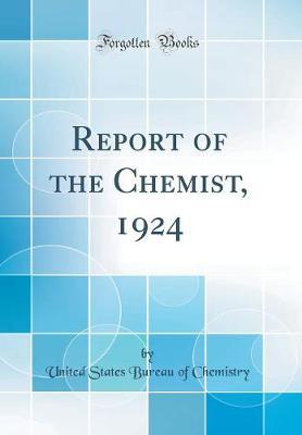 Report of the Chemist, 1924 (Classic Reprint)