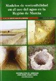 Modelos de sostenibilidad en el uso del agua en la Región de Murcia