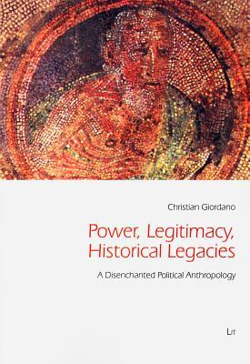 Power, Legitimacy, Historical Legacies