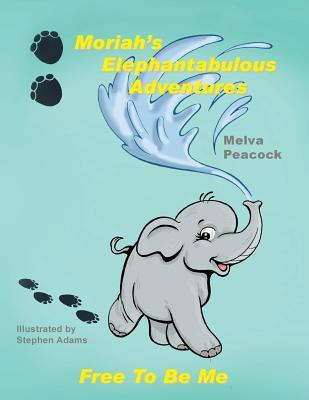 Moriah's Elephantabulous Adventures
