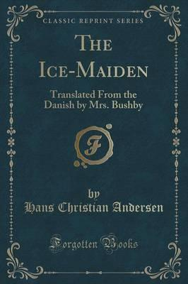 The Ice-Maiden (Classic Reprint)