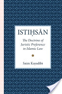 Istihsan: The Doctrine of Juristic Preference in Islamic Law