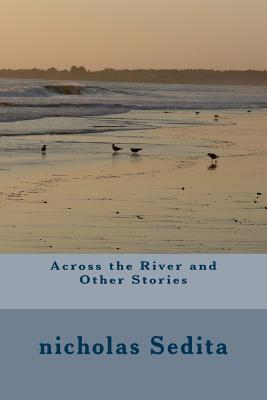 Across the River and Other Stories