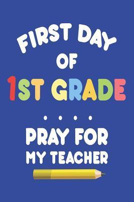 First Day Of 1st Grade Pray For My Teacher