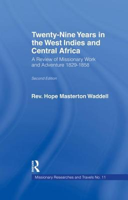Twenty-nine Years in the West Indies and Central Africa