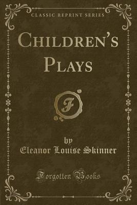 Children's Plays (Classic Reprint)