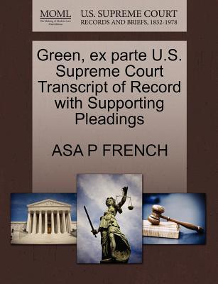 Green, Ex Parte U.S. Supreme Court Transcript of Record with Supporting Pleadings