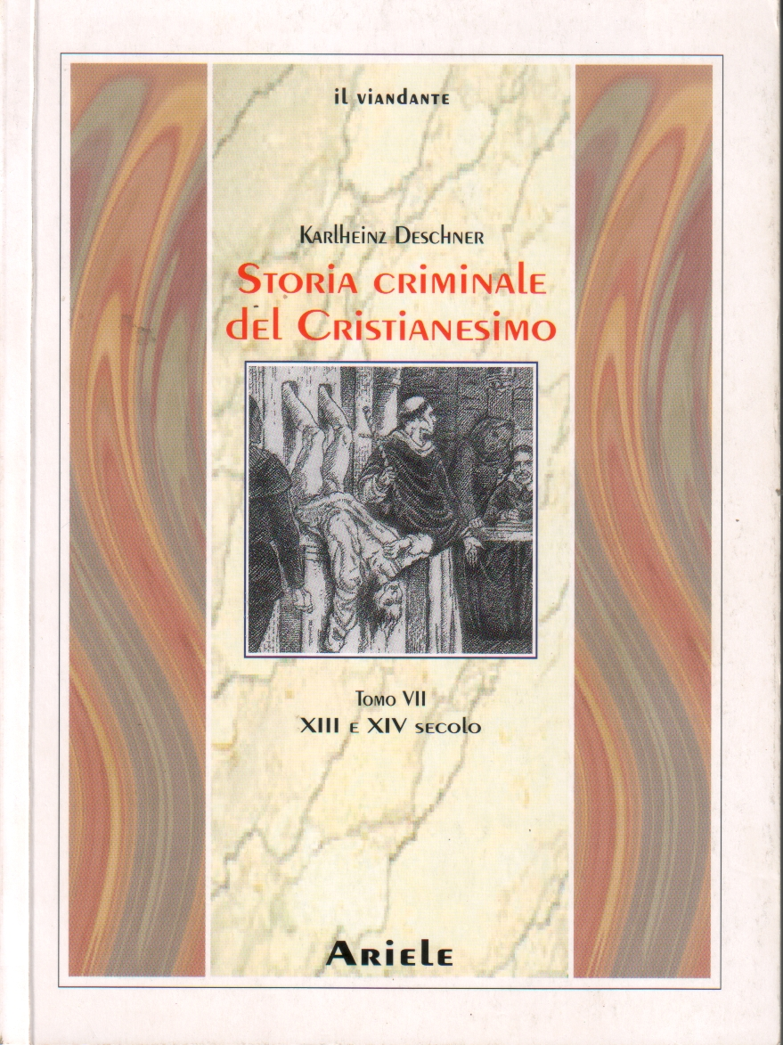 Storia criminale del cristianesimo - Tomo 7