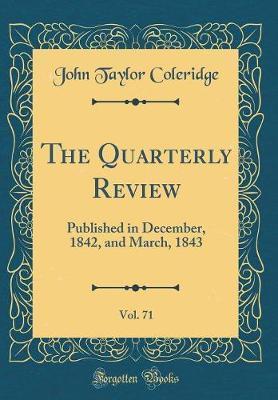 The Quarterly Review, Vol. 71