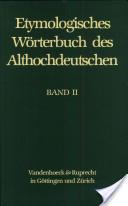 Etymologisches Wörterbuch des Althochdeutschen