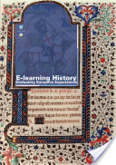 E-learning History. Evaluating European Experiences