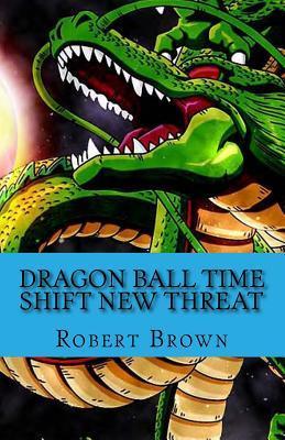 Dragon Ball Time Shift New Threat