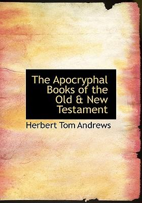 The Apocryphal Books of the Old & New Testament