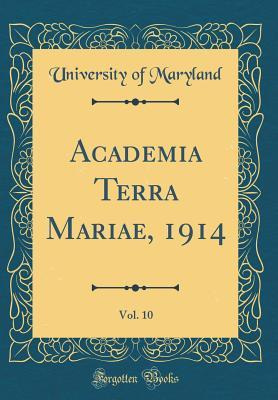 Academia Terra Mariae, 1914, Vol. 10 (Classic Reprint)