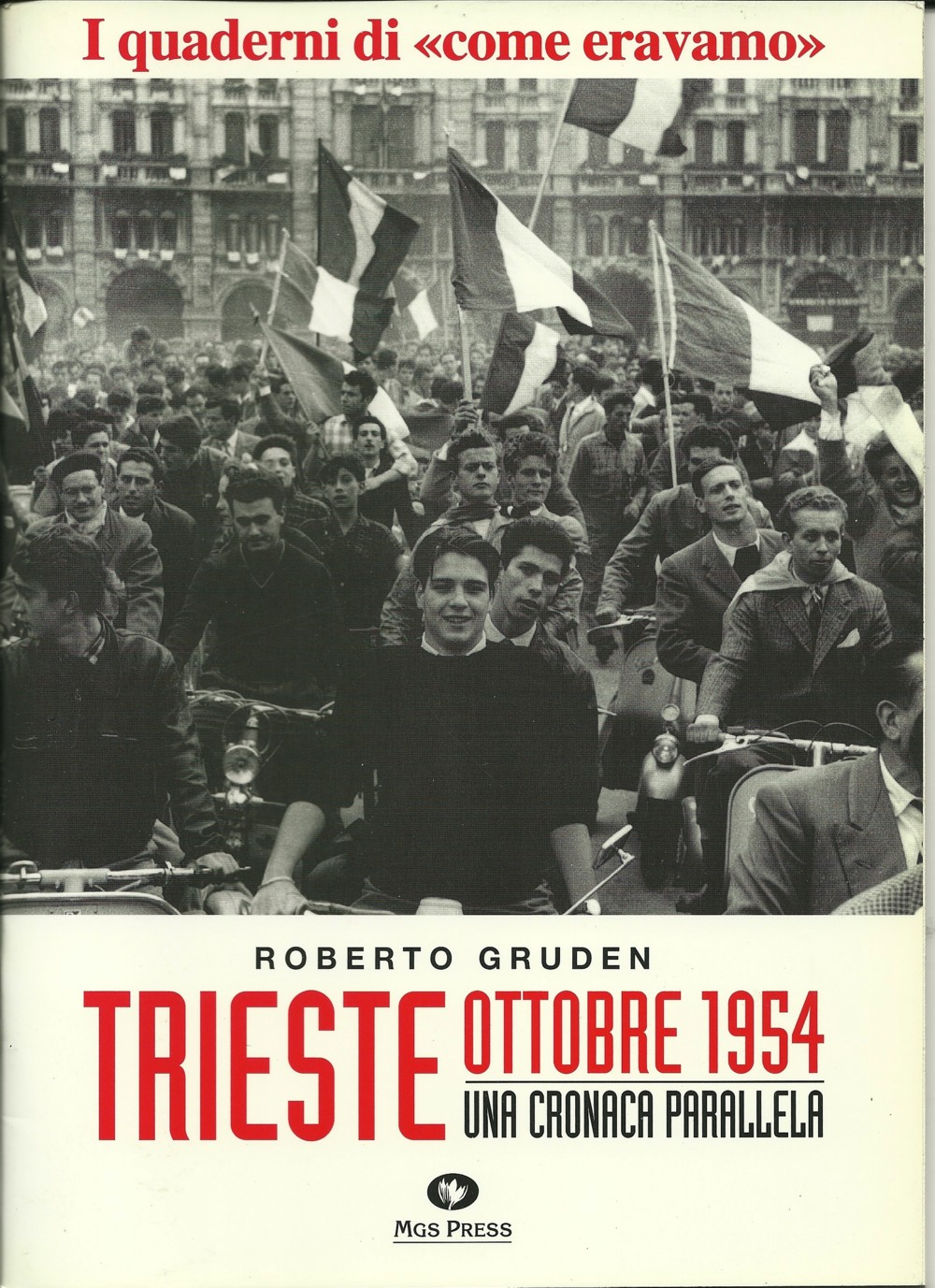 Trieste ottobre 1954 - Una cronaca parallela