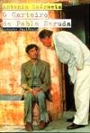O carteiro de Pablo Neruda: ardente paciência