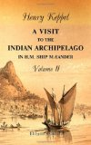 A Visit to the Indian Archipelago in H.M. Ship Maeander