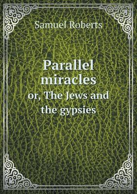 Parallel Miracles Or, the Jews and the Gypsies