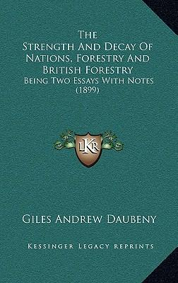 The Strength and Decay of Nations, Forestry and British Forestry