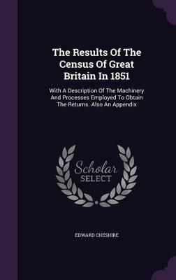 The Results of the Census of Great Britain in 1851