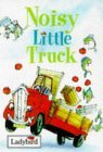 Noisy Little Truck