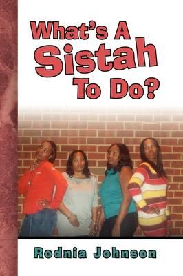 What's a Sistah to Do?