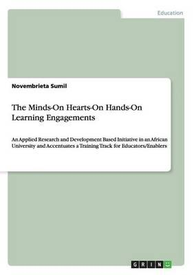 The Minds-On Hearts-On Hands-On Learning Engagements