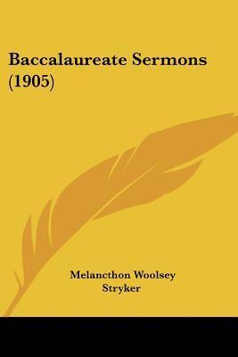 Baccalaureate Sermons (1905)
