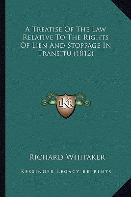 A Treatise of the Law Relative to the Rights of Lien and Stoppage in Transitu (1812)