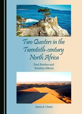Two Questers in the Twentieth-century North Africa