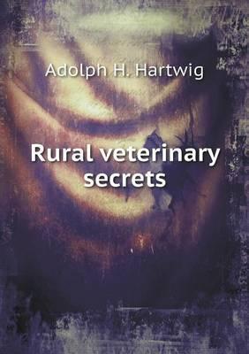 Rural Veterinary Secrets