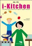I-kitchen   240 blog. Ricette tranquille per ragazze e ragazzi scatenati