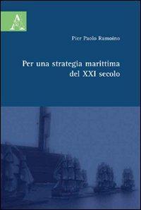 Per una strategia marittima del XXI secolo