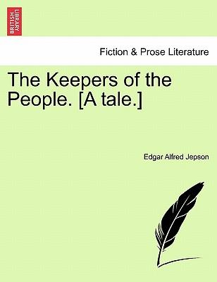 The Keepers of the People. [A tale.]