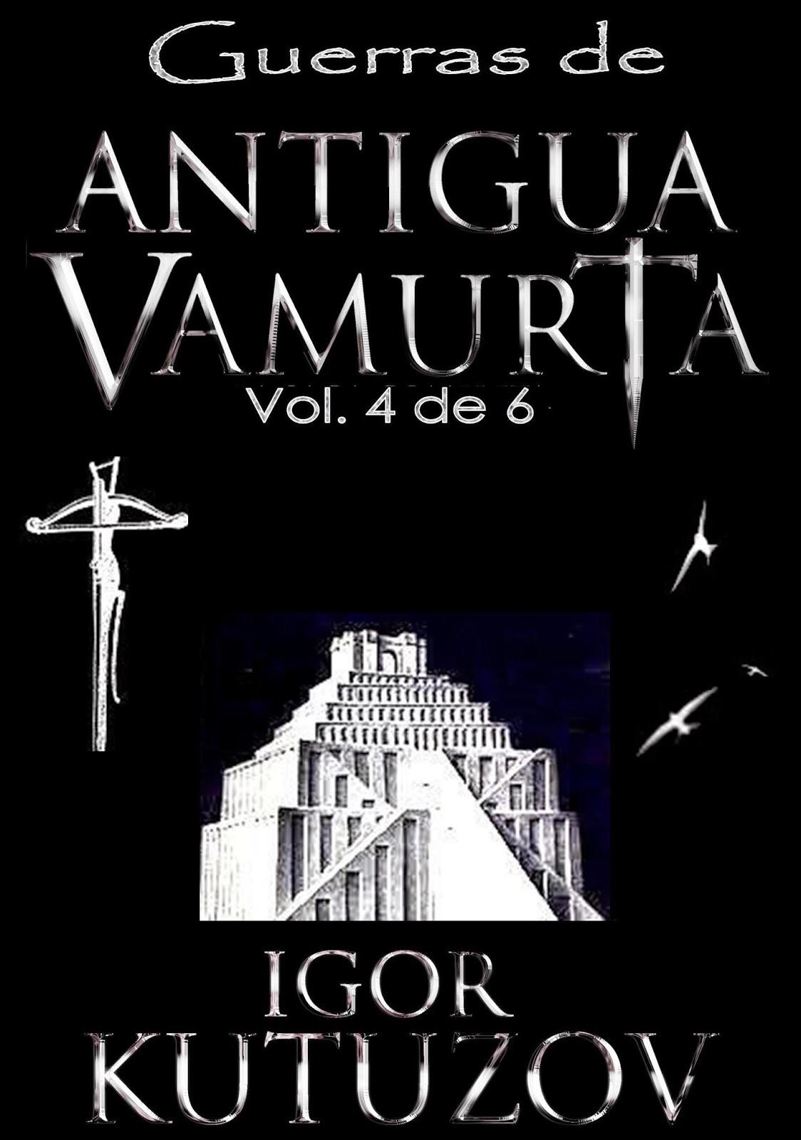 Guerras de Antigua Vamurta, Vol. 4