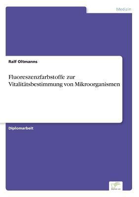Fluoreszenzfarbstoffe zur Vitalitätsbestimmung von Mikroorganismen