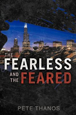 The Fearless and the Feared
