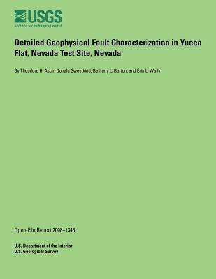 Detailed Geophysical Fault Characterization in Yucca Flat, Nevada Test Site, Nevada
