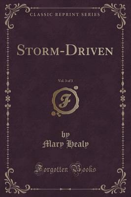 Storm-Driven, Vol. 3...
