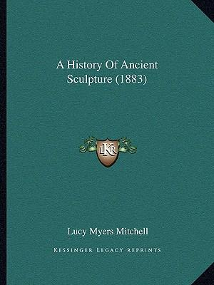 A History of Ancient Sculpture (1883)