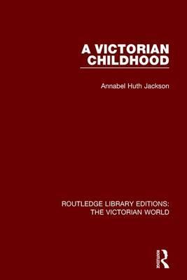 A Victorian Childhood