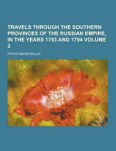 Travels Through the Southern Provinces of the Russian Empire, in the Years 1793 and 1794, Vol. 2