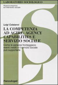La competenza ad agire: agency, capabilities e servizio sociale
