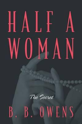 HALF A WOMAN  The Secret