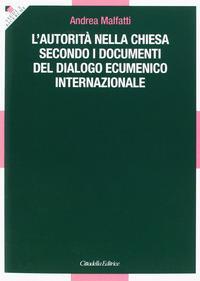 L'autorità nella Chiesa secondo i documenti del dialogo ecumenico internazionale