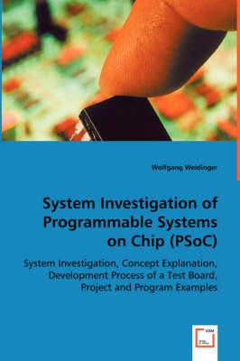 System Investigation of Programmable Systems on Chip (Psoc)