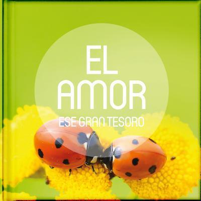 El Amor, ese gran Tesoro / Love, that great treasure