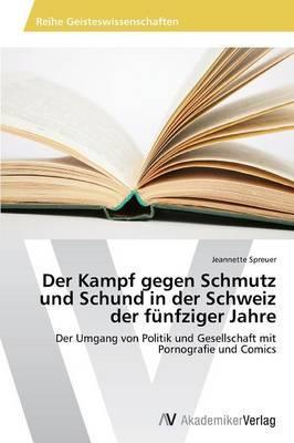 Der Kampf gegen Schmutz und Schund in der Schweiz der fünfziger Jahre